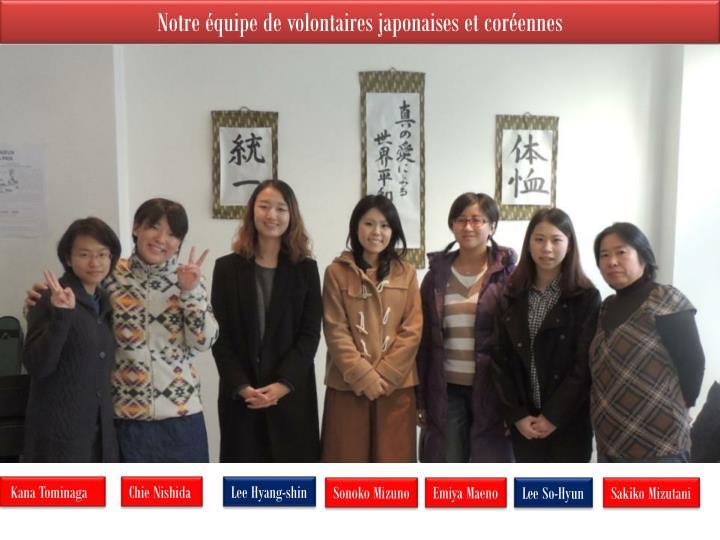 Notre équipe de volontaires japonaises et coréennes