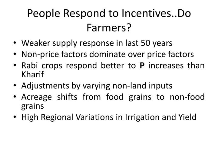People Respond to Incentives..Do Farmers?