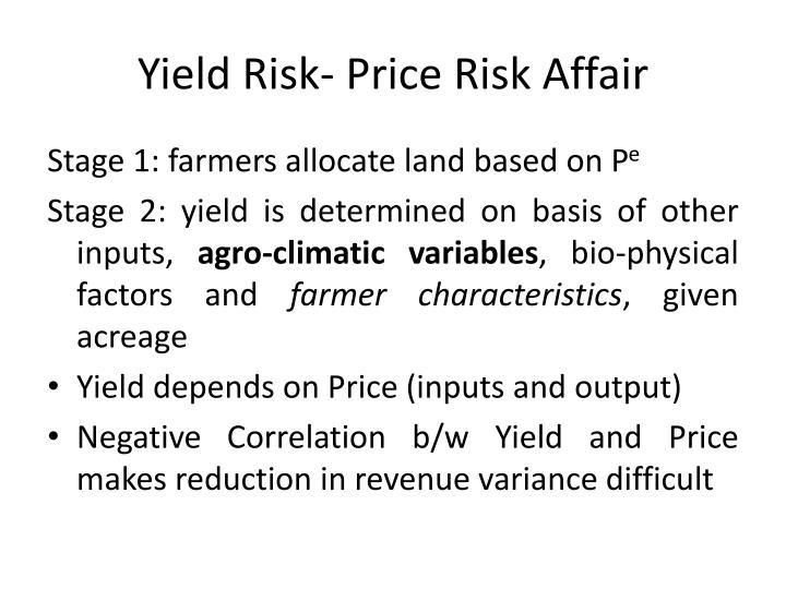 Yield Risk- Price Risk Affair