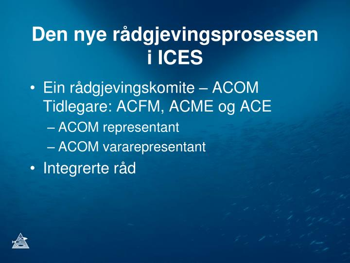 Den nye rådgjevingsprosessen i ICES