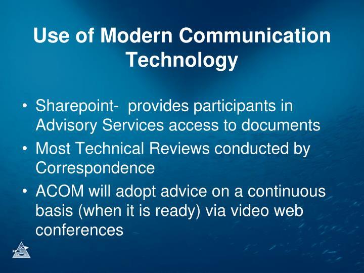 Use of Modern Communication Technology