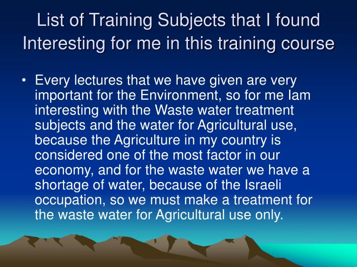List of Training Subjects that I found Interesting for me in this training course