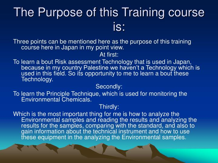 The Purpose of this Training course is: