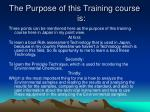 the purpose of this training course is