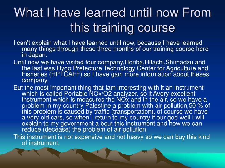 What I have learned until now From this training course