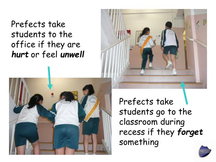 Prefects take students to the office if they are