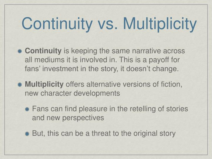 Continuity vs. Multiplicity