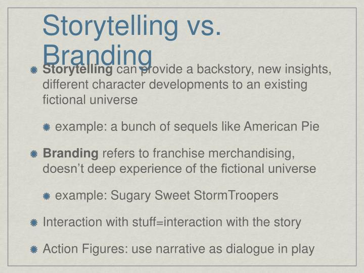 Storytelling vs. Branding