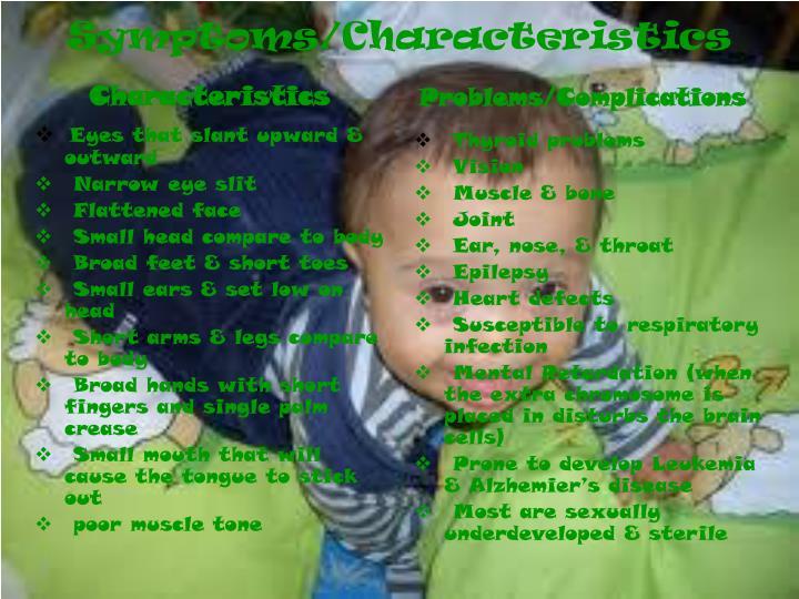 Symptoms/Characteristics