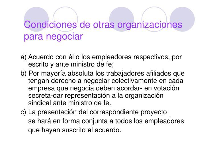 Condiciones de otras organizaciones para negociar