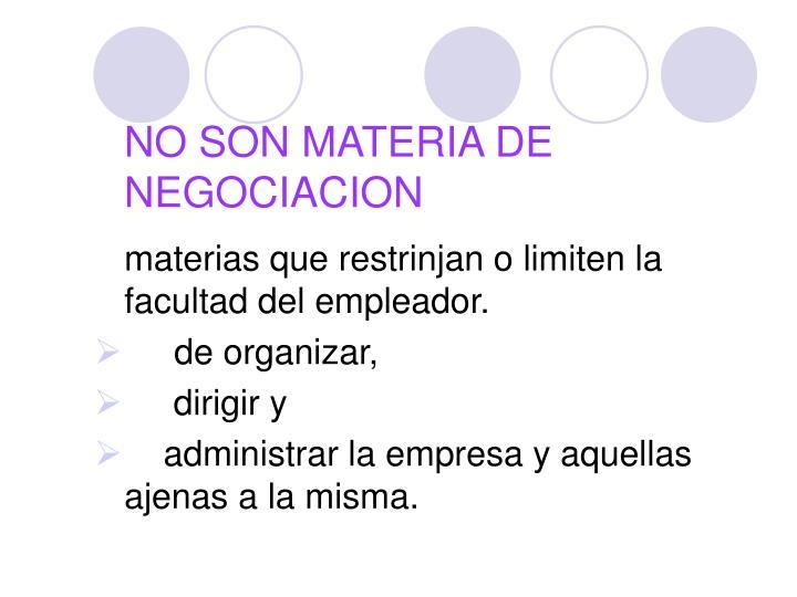 NO SON MATERIA DE NEGOCIACION