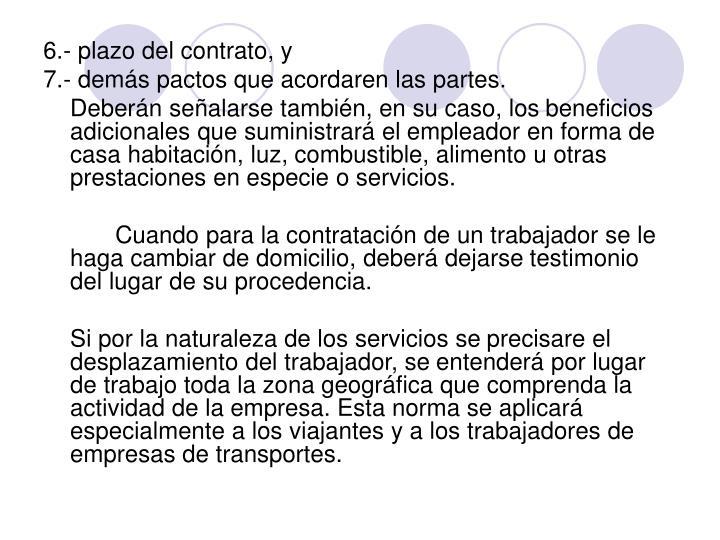 6.- plazo del contrato, y