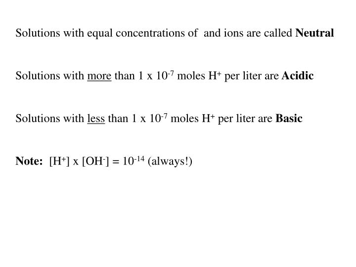 Solutions with equal concentrations of  and ions are called