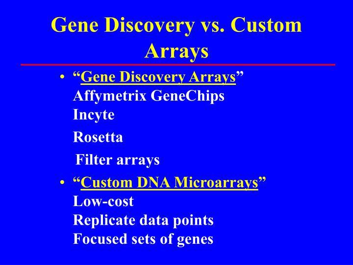 Gene Discovery vs. Custom Arrays