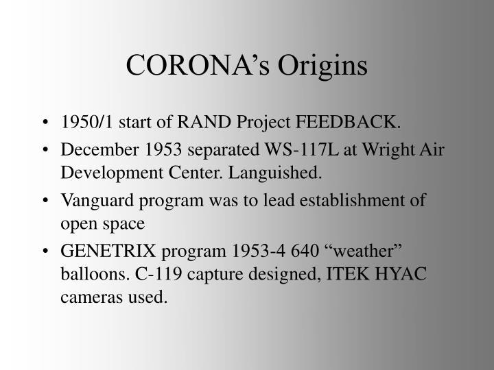 CORONA's Origins