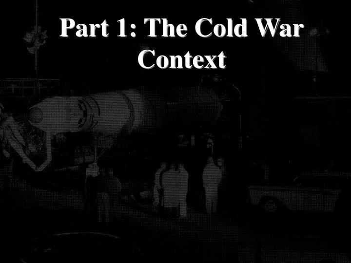 Part 1: The Cold War Context