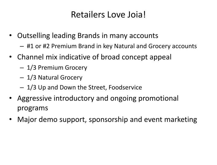Retailers Love Joia!