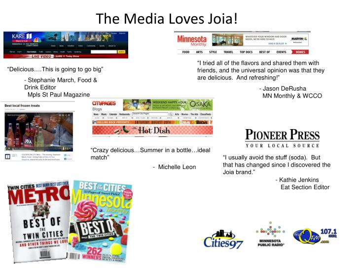 The Media Loves Joia!