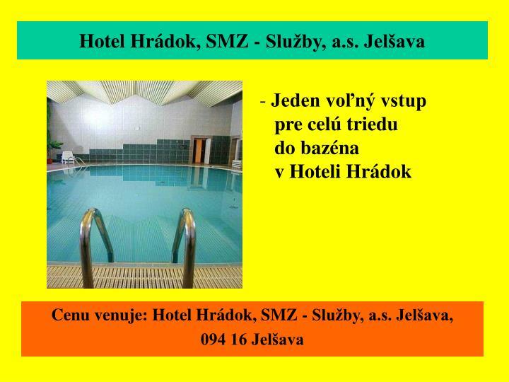 Hotel Hrádok, SMZ - Služby, a.s. Jelšava