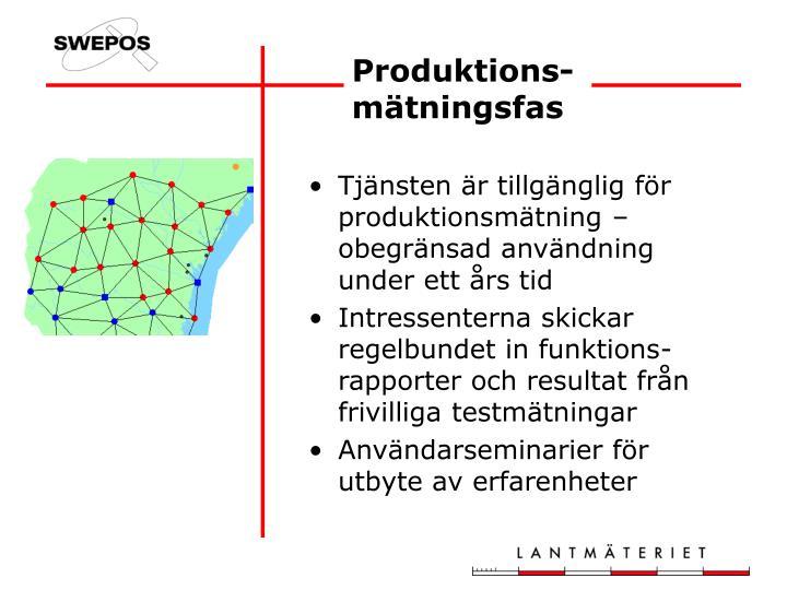 Tjänsten är tillgänglig för produktionsmätning – obegränsad användning under ett års tid