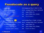 pseudocode as a query1