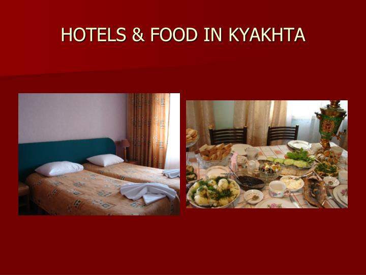 HOTELS & FOOD IN KYAKHTA