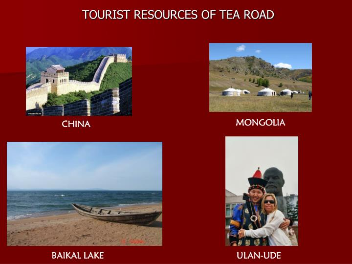 TOURIST RESOURCES OF TEA ROAD