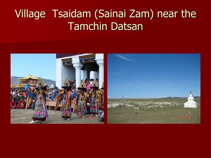 Village  Tsaidam (Sainai Zam) near the Tamchin Datsan