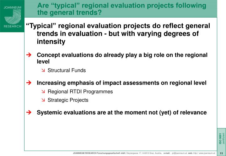 "Are ""typical"" regional evaluation projects following the general trends?"
