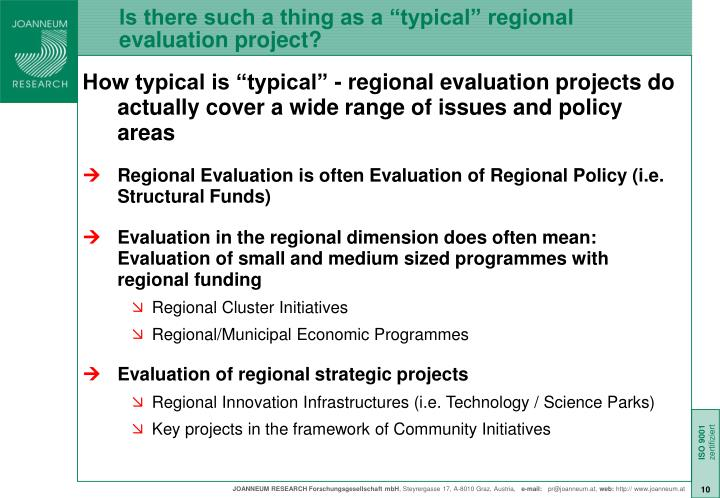 "Is there such a thing as a ""typical"" regional evaluation project?"