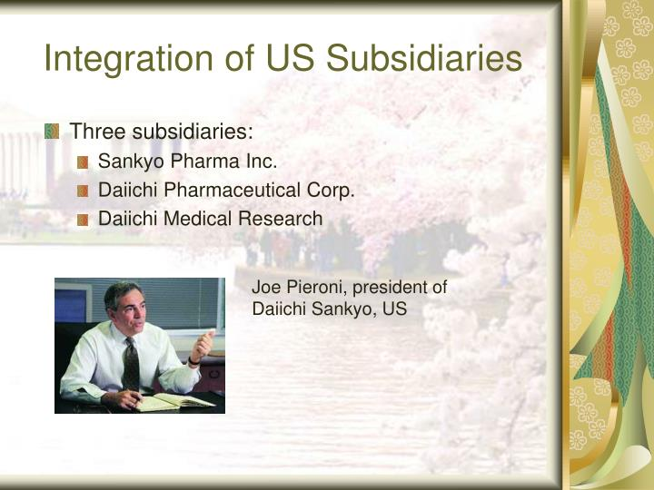 Integration of US Subsidiaries