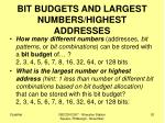 bit budgets and largest numbers highest addresses