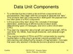 data unit components