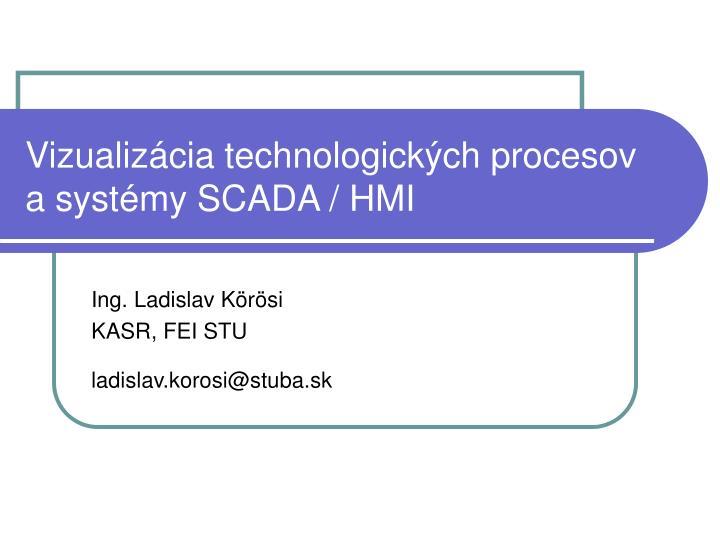 vizualiz cia technologick ch procesov a syst my scada hmi