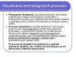 vizualiz cia technologick ch procesov1