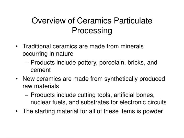 Overview of Ceramics Particulate Processing