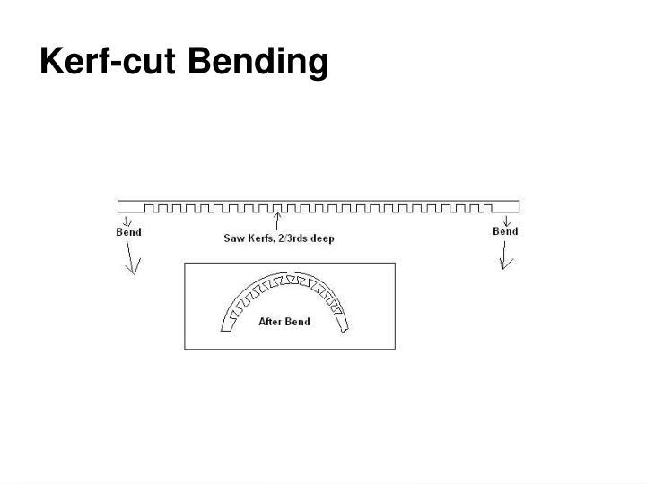 Kerf-cut Bending