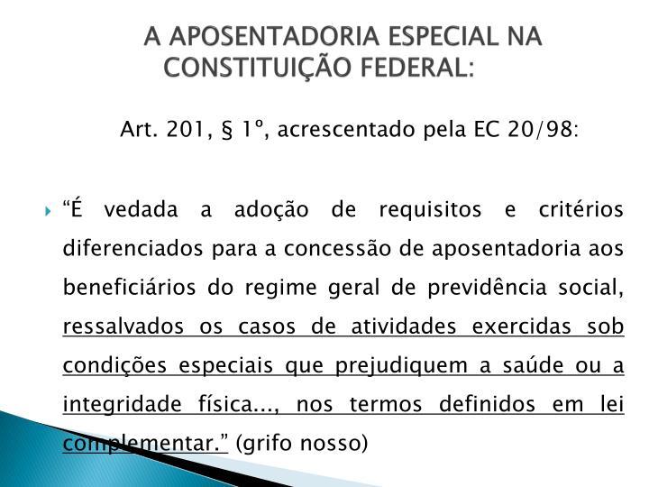 A APOSENTADORIA ESPECIAL NA       CONSTITUIÇÃO FEDERAL: