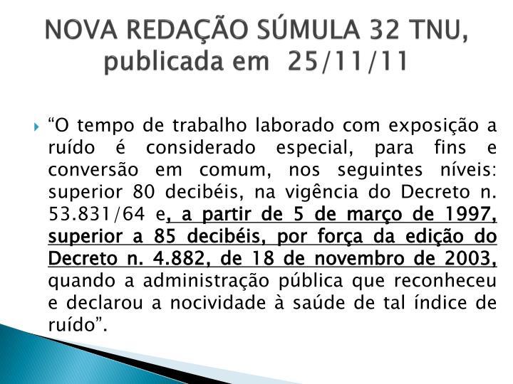 NOVA REDAÇÃO SÚMULA 32 TNU, publicada em  25/11/11