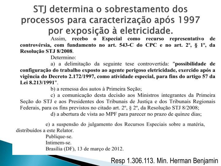 STJ determina o sobrestamento dos processos para caracterização após 1997 por exposição à eletricidade.