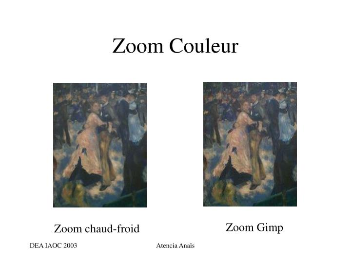 Zoom Couleur