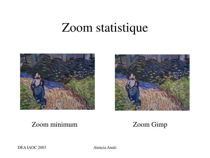 Zoom statistique