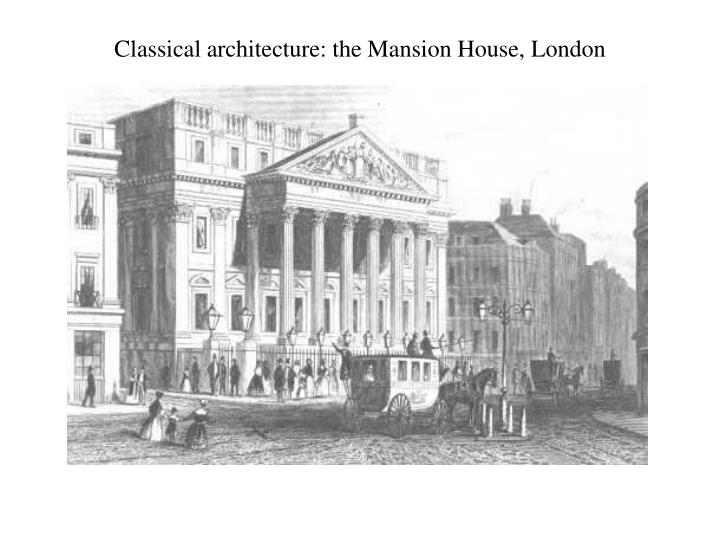 Classical architecture: the Mansion House, London