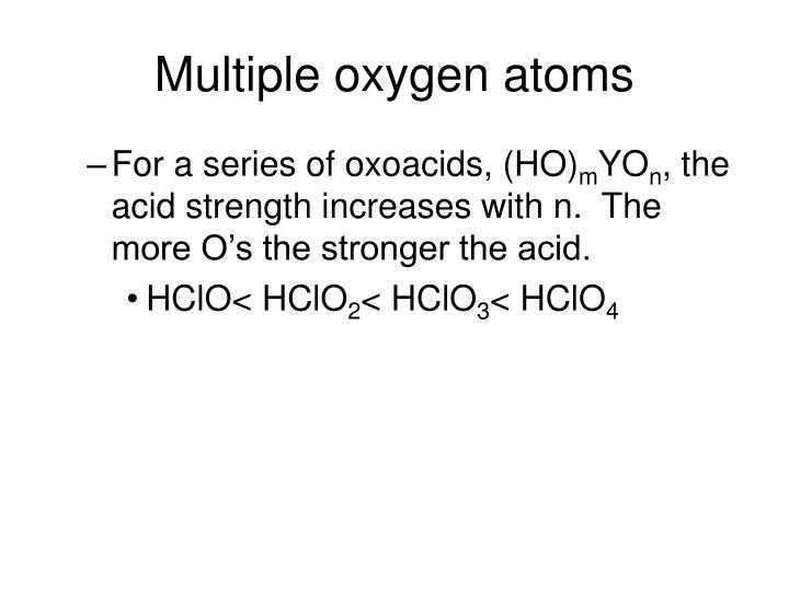 Multiple oxygen atoms