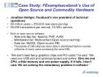 case study fexampleacebook s use of open source and commodity hardware