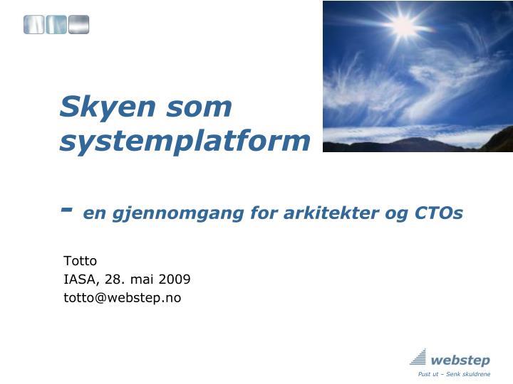 skyen som systemplatform en gjennomgang for arkitekter og ctos