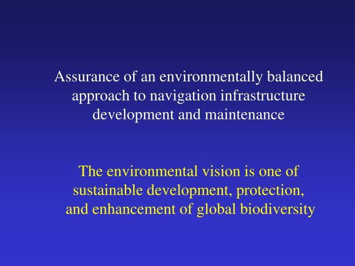 Assurance of an environmentally balanced
