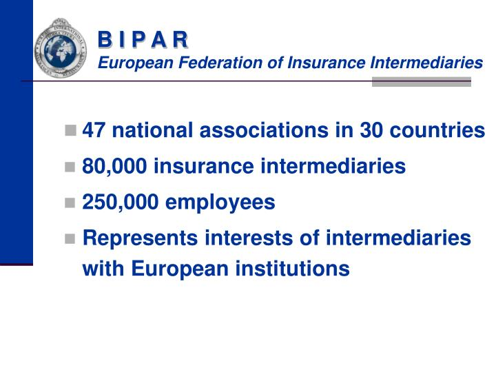 B i p a r european federation of insurance intermediaries