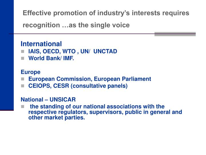 Effective promotion of industry's interests requires recognition …as the single voice