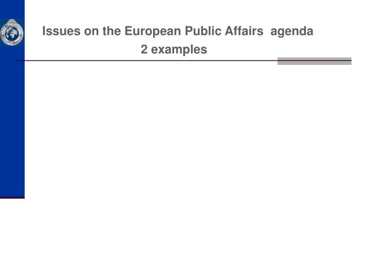 Issues on the European Public Affairs  agenda